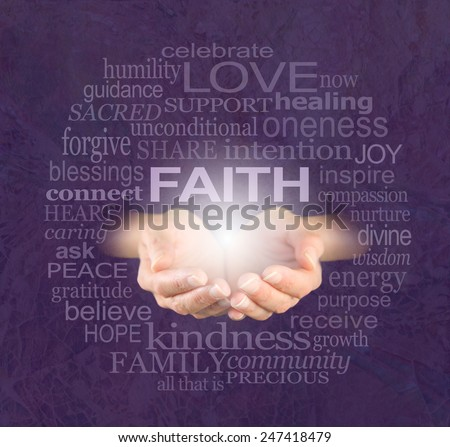 Have Some Faith Healing - Female cupped hands with the word 'FAITH' floating above surrounded by a cloud of words related to faith on a purple crackle background  - stock photo