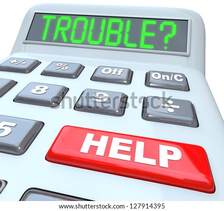 Having financial trouble?  Press the help button on this calculator for finance budget aid or assistance with your money problem. - stock photo