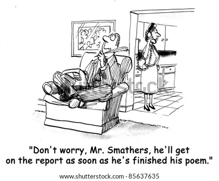 He'll get on the report as soon as he's finished his poem. - stock photo