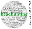 Headhunting concept in word tag cloud on white background - stock photo
