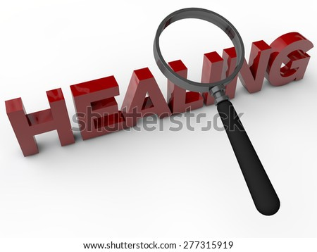 Healing - 3D Text with magnifier over white Background - stock photo