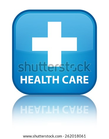 Health care (plus sign) cyan blue square button - stock photo