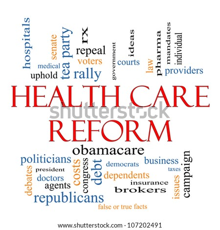 Health Care Reform Word Cloud Concept with great terms such as healthcare, politics, courts, insurance, costs, business, repeal and more