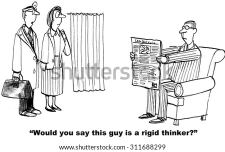 Healthcare and business cartoon showing an extremely stiff man reading a paper.  Doctor says, 'Would you say this guy is a rigid thinker?' - stock photo