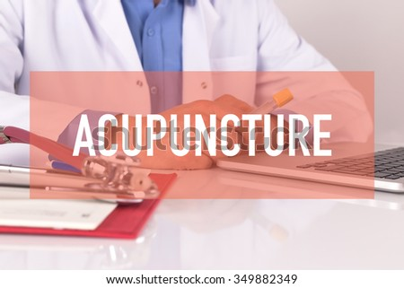 Healthcare and Medical Concept: ACUPUNCTURE - stock photo