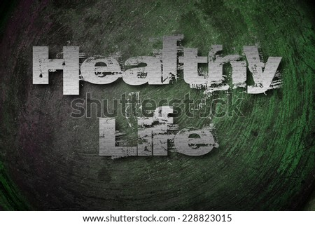 Healthy Life Concept text on background