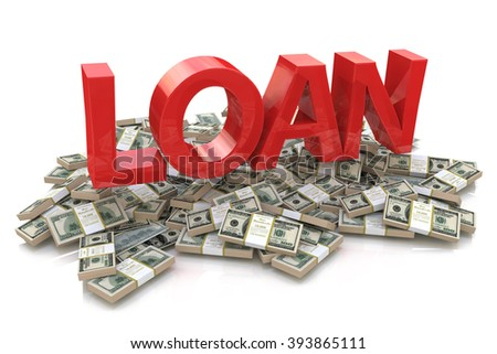 Heap of money and the 3d word of the loan in the design of information related to business - stock photo