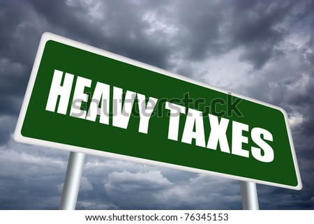 Heavy taxes, economic crisis concept - stock photo