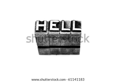 HELL written in metallic letters on a white background, motivational concept idea shot in studio with forged steel - stock photo