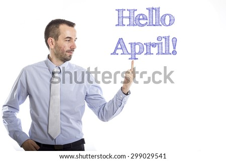 Hello April Young businessman with small beard touching text