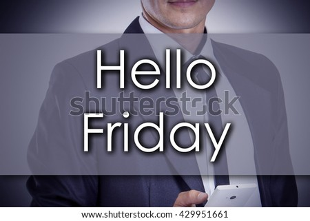 Hello Friday - Young businessman with text - business concept - horizontal image