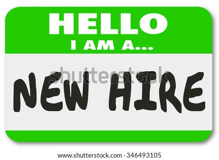 Hello I Am a New Hire words written on a green nametag sticker for a rookie employee or fresh talent just added to the team - stock photo