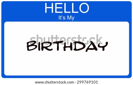 Hello It's My Birthday blue name tag making a great concept. - stock photo
