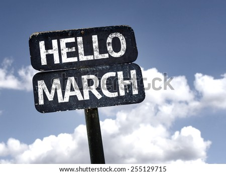 Hello March sign with sky background - stock photo