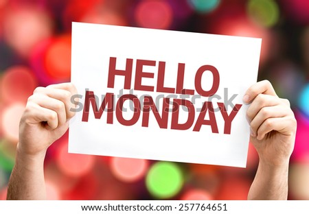 Hello Monday card with colorful background with defocused lights - stock photo