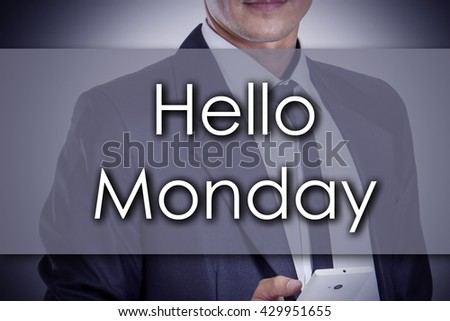Hello Monday - Young businessman with text - business concept - horizontal image