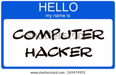 Hello my name is Computer Hacker written on a blue and white name tag sticker. - stock photo