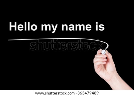 Hello my name is word write on black background by woman hand holding highlighter pen - stock photo
