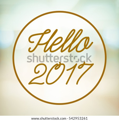 Hello 2017 on blur abstract background, new year concept