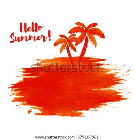 Hello Summer! Hand drawn watercolor illustration. Two palm trees. Summer time.