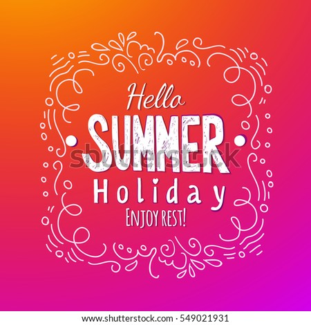 Hello Summer Holiday Lettering Quote. Hand Drawn Lettering Illustration.  Typography For Invitation, Banner