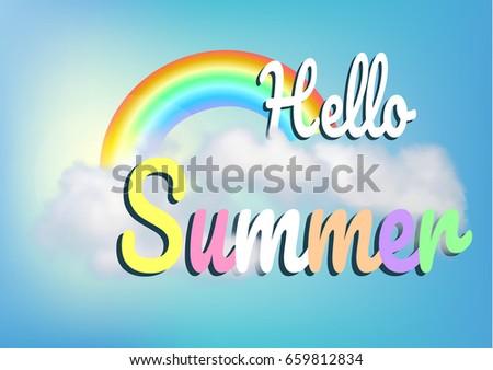 Superb Hello Summer Inscription Illustration. Blue Sky, Cloud And Rainbow. Great Ideas