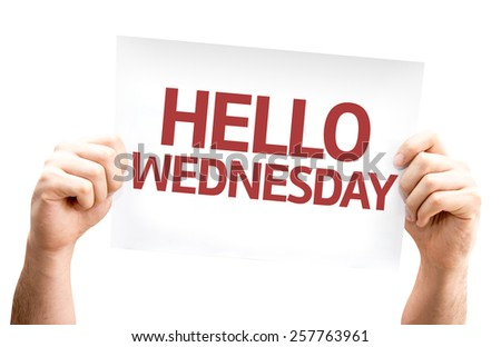 Hello Wednesday card isolated on white background - stock photo