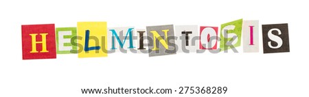 Helmintosis inscription made with cut out letters isolated on white background - stock photo