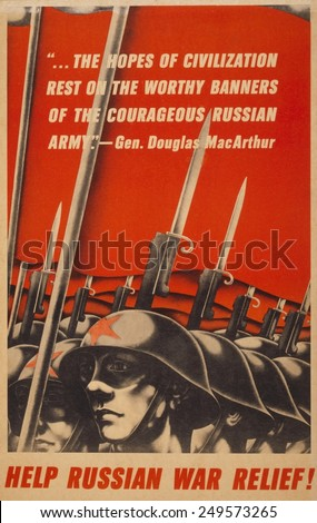 Help Russian war relief! American WW2 poster depicting Soviet soldiers, with bayonets raised, and quotation by Gen. Douglas MacArthur. - stock photo