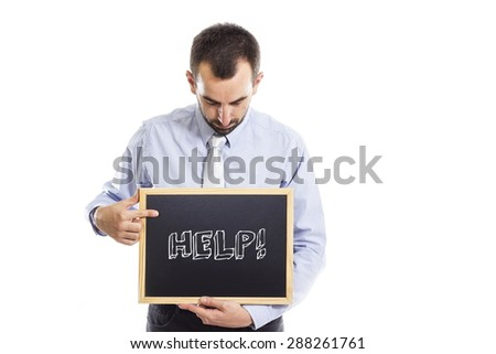HELP! - Young businessman with blackboard - isolated on white