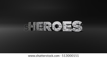 HEROES - hammered metal finish text on black studio - 3D rendered royalty free stock photo. This image can be used for an online website banner ad or a print postcard.