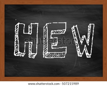HEW hand writing chalk text on black chalkboard