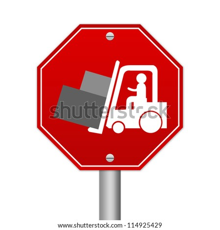 Hexagon Red Traffic Sign For Working Safely Around Forklifts Isolated on White Background - stock photo