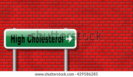 High cholesterol level, lower your saturated fats to avoid cardiovascular disease, road sign billboard.