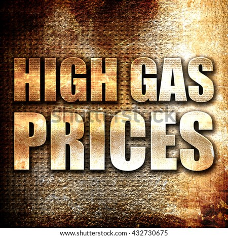 high gas prices, 3D rendering, metal text on rust background - stock photo
