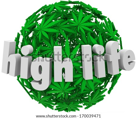 High Life Marijuana Leaf Sphere Stoned Dope Joint - stock photo