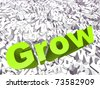 High resolution conceptual 3D green text on a background of white texts as a crowd. The text says grow, ideal for business designs. - stock photo