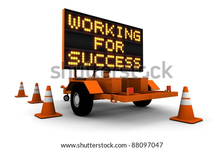 High resolution 3D render of construction sign message board and cones. Working for Success. - stock photo