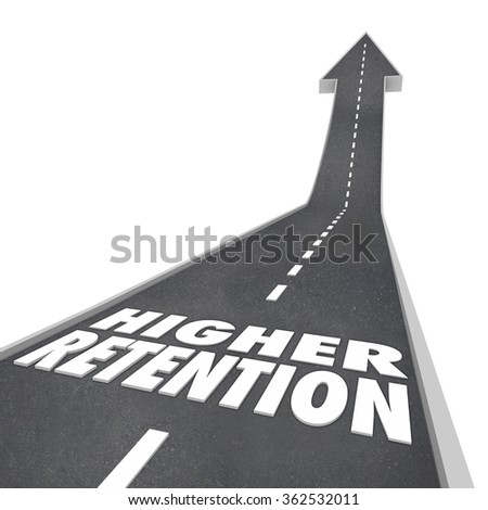 Higher Retention words on road leading forward or upward for increased or improved hold on customers, readers, employees or audience - stock photo
