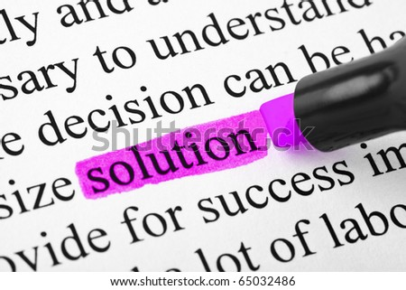 Highlighter and word solution (my original text) - concept business background - stock photo