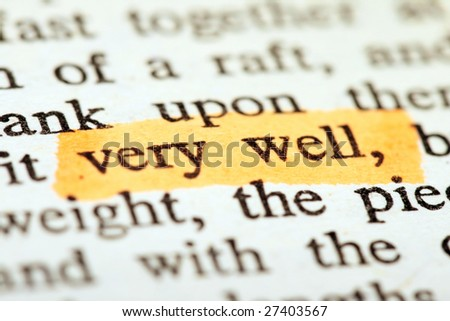 """Highlighter and words """"very well"""" - stock photo"""