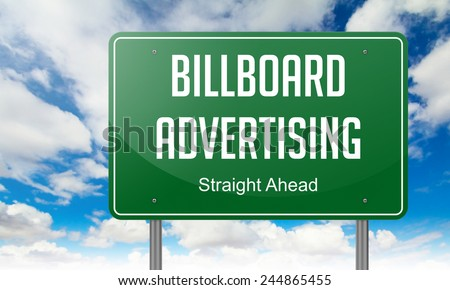 Highway Signpost with Billboard Advertising wording on Sky Background. - stock photo