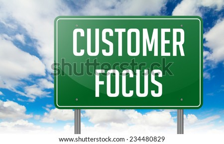 Highway Signpost with Customer Focus Wording on Sky Background. - stock photo