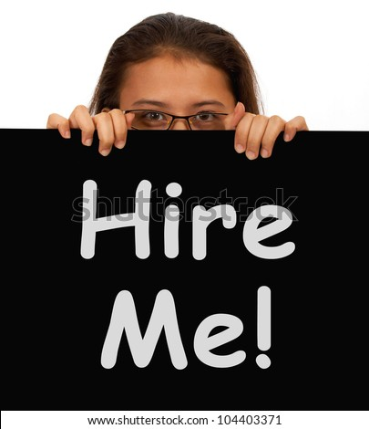 Hire Me Sign With Woman Showing Job Seeking - stock photo