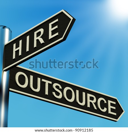 Hire Or Outsource Directions On A Metal Signpost - stock photo
