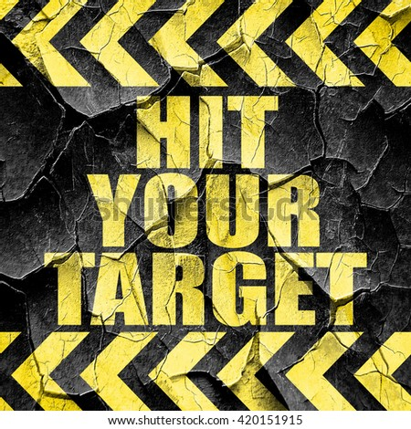 hit your target, black and yellow rough hazard stripes - stock photo