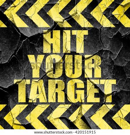 hit your target, black and yellow rough hazard stripes - stock photo