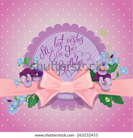 Holiday card.Colorful flowers, frame with pink bow and ribbon on polka dots background. Handwritten text My best wishes for your Birthday. Raster version - stock photo