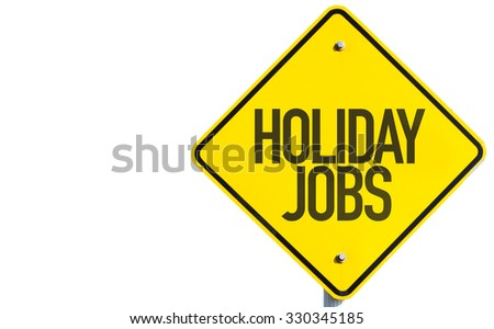 Holiday Jobs sign isolated on white background - stock photo