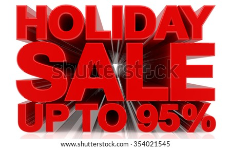 HOLIDAY SALE UP TO 95 % word on white background 3d rendering